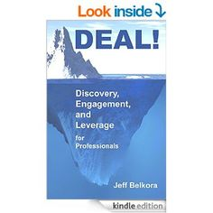 DEAL! Discovery, Engagement and Leverage - Jeff Belkora (LGB '86)