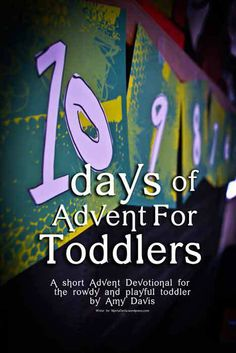10 Day Advent for TODDLERS! Download this free advent for your toddler and enjoy the simplicity of a nightly routine and activity focused on JESUS!