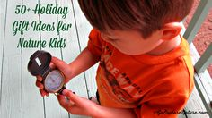 50 Holiday Gift Ideas For Nature Kids