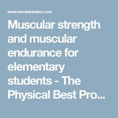Muscular strength and muscular endurance for elementary students - The Physical Best Program NASPE