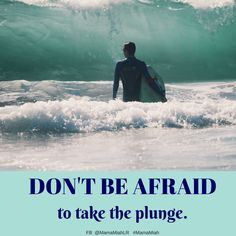 Don't be afraid to take the plunge.  #Quotes #Quote #quoteoftheday #quotestoliveby #quotesoftheday #canva #socialmedia #MamaMiah