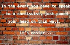 It IS easier! #narcissist