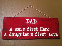 DAD A son's first Hero A daughter's first Love. I'm such a daddies girl! Diy Gifts, Handmade Gifts, Good Sentences, Great Father's Day Gifts, Santas Workshop, Family Love, Sign Quotes, My Guy, Wooden Signs