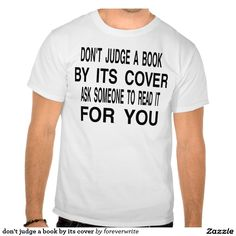 don't judge a #book by its cover tees #quote #funny #teaser