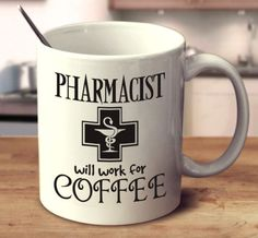 Pharmacist Will Work For Coffee