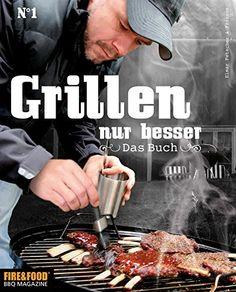 Grillbuch Grillen, nur besser - Das Buch N°1: Elmar Fetscher & Friends