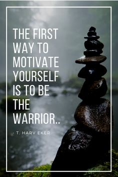 """The warrior does whatever it takes. The warrior acts in spite of fear; in spite of worry; in spite of doubt; in spite of, """"I'm not in the mood"""". The warrior acts in spite of ANYTHING."""