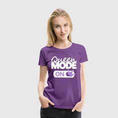 Queen Mode on - Zicken Königinnen Modus an Fun Shirt Design für große und kleine Prinzessinen, Damen, Frauen, Zicken, Mädchen... Coole, lustige, witzige Sprüche Geschenke zb zum Geburtstag!