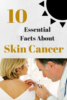 The 10 most important things to know about skin cancer. #skincare #summer
