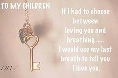 To my 5 beautiful children,you have no idea how deep a mothers love goes.I love you all,till the day i die. I Love My Son, Love My Family, I Love Girls, Love You All, Love Of My Life, To My Daughter, Daughters, Scrapbook Quotes, Thats The Way