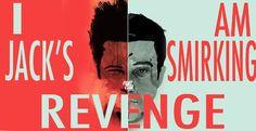 - Narrator in Fight Club (1999)  I am Jack's Smirking Revenge.