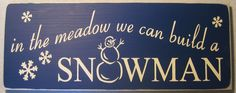 In The Meadow We Can Build A Snowman, Christmas, Winter, Sign, Decor. $35.00, via Etsy.