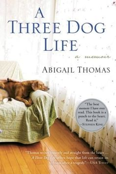 A Three Dog Life (eBook) by Abigail Thomas (Author), synopsis:When Abigail Thomas's husband, Rich, was hit by. Book Of Life, This Book, Dog Books, Dog Stories, Book Nooks, Memoirs, Dog Life, Free Books, Nonfiction