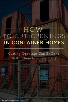 Cutting Openings in Shipping Container Sides Can Be Done With Common Tools - http://www.freecycleusa.com/cutting-openings-shipping-container-sides-can-done-common-tools/