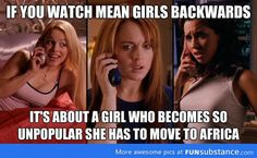Funny pictures about If you watch Mean Girls backwards. Oh, and cool pics about If you watch Mean Girls backwards. Also, If you watch Mean Girls backwards. Funny Movies, Good Movies, Watch Movies, Awesome Movies, Awesome Stuff, Funny Cute, The Funny, That's Hilarious, Mean Girls Movie