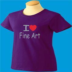 I Love Fine Art T-Shirt - www.scottystees.com