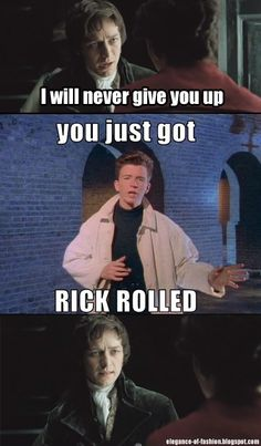 C'mon, don't tell me you weren't thinking the same thing! Never gonna give you up/never gonna let you down/never gonna run around and desert you! Becoming Jane, Jane Austen, Rickrolled, Rick Astley