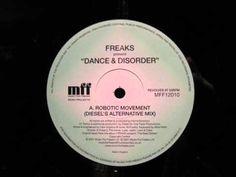Freaks Present Dance & Disorder A Robotic Movement Diesels Alternative m...