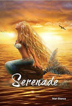 Serenade: A Mermaid Tale by Mari Bianca, http://www.amazon.com/dp/B00LZJVC8Y/ref=cm_sw_r_pi_dp_vGMlvb1VJ3ARB