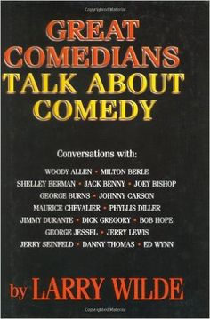 Great Comedians Talk About Comedy by Larry Wilde - Cerca con Google