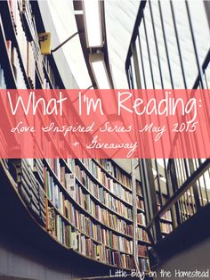 What I'm Reading: Love Inspired Series Mother's Day  + Giveaway