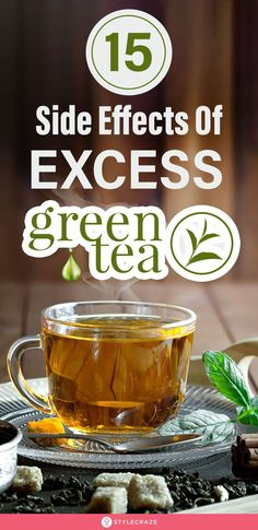 15 Side Effects Of Excess Green Tea: In this article, we will address 15 green tea side effects, along with discussing the ideal dosage and other precautions you need to take. Let's begin! #greentea #sideeffects #health #healthcare