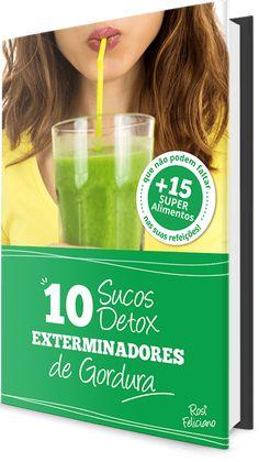 10 Sucos DETOX Exterminadores de Gordura. Sucos DETOX que tem o objetivo de destravar a queima natural de gordura e iniciar o processo de Emagrecimento.