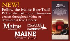 The Maine Beer Trail - from the Maine Brewer's Guild (http://mainebrewersguild.org/)