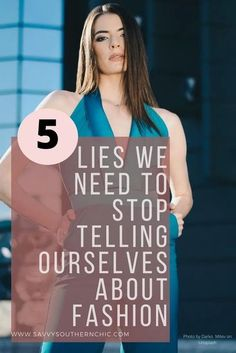 lies we tell ourselves about fashion, self limiting beliefs. Change your style by changing your thoughts on how and why you get dressed. #selfcare #selflove #style What's Your Style, Mom Style, Only Fashion, Fashion Over 50, Fashion Advice, Fashion Hacks, Fashion Bloggers, Fashion Outfits, Fashion Trends