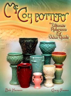 McCoy Pottery the Ultimate Reference and Value Guide by Bob Hanson and Craig Nissen Hardcover, Illustrated) for sale online Mccoy Pottery Vases, Hull Pottery, Roseville Pottery, Antique Pottery, Ceramic Pottery, Pottery Art, Ceramic Art, Bauer Pottery, Pottery Designs