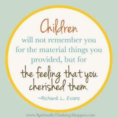 Children want to feel cherished