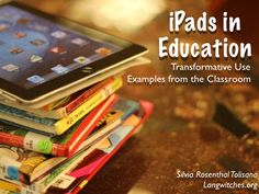 ipads-in-education-examples-from-the-classroom by Silvia  Rosenthal Tolisano via Slideshare