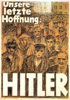 Our Last Hope - Hitler by  Unknown Artist