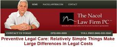 Preventive Legal Care: Relatively Simple Things Make Large Differences in Legal Costs  http://www.nacollawfirmblog.com/about-the-nacol-law-firm-pc/preventive-legal-care-relatively-simple-things-make-large-differences-in-legal-costs