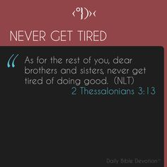 Do Good! Daily Bible Devotions, 2 Thessalonians 3, God's Wisdom, Do What Is Right, Sweet Words, Fun To Be One, Tired, Prayers, Challenge