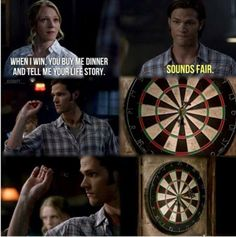Don't challenge Sam Winchester in any bar games he'll kick your ass and make you want to sleep with him in the process and if you sleep with him you'll die so just don't do it