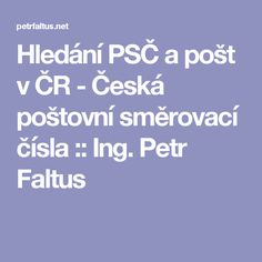 Hledání PSČ a pošt v ČR - Česká poštovní směrovací čísla