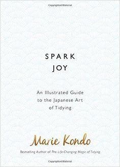 Spark Joy: An Illustrated Guide to the Japanese Art of Tidying: Amazon.de: Marie Kondo: Fremdsprachige Bücher
