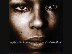 The First Time Ever I Saw Your Face - Roberta Flack  (1969)...what a voice and how romantic is THIS song?