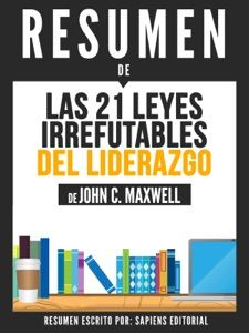 Read Las 21 Leyes Irrefutables Del Liderazgo Siga Estas Leyes Y La Gente Lo Seguira A Usted The 21 Books Demon Book Ebooks