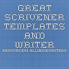 Great Scrivener templates and writer resources! allindiewriters.com