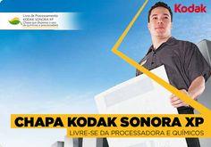 Chapas Kodak Sonora XP - Livre-se da Processadora e químicos: