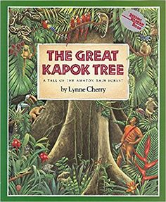 The Great Kapok Tree: A Tale of the Amazon Rain Forest,  by Lynne Cherry (2000)