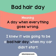 Do you have a bad hair day today? Slang English, English Vinglish, English Phrases, English Study, English Words, English Grammar, Learn English, English Writing Skills, English Lessons