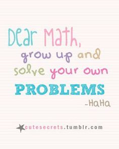 dear ex quotes | dear math please find your own ex well it s been a long