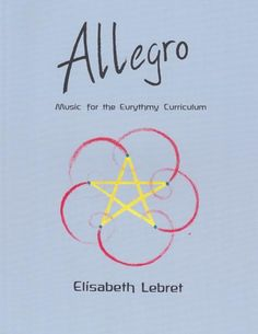 Allegro - Music for the Eurythmy Curriculum