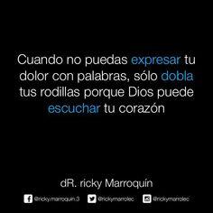 Ricky Marroquin Cuando No Puedas Expresar Tu dolor Con Palabras, Arrodíllate Porque DIOS Puede Escuchar Tu Corazón