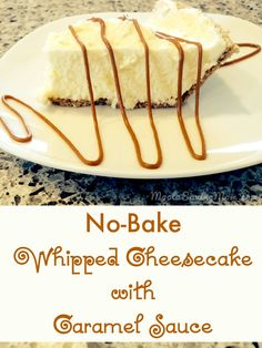 No-Bake Whipped Cheesecake with Caramel Sauce