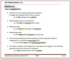 Het perfectum, de v.t.t., de voltooid verleden tijd. Gebruik van HEBBEN. & http://docplayer.nl/2755750-1-het-verbum-de-actie-1-1-het-presens-o-t-t.html