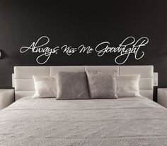Above Bed Wall Sticker   Always Kiss Me Goodnight L Over Bed Decor | Wall  Decal